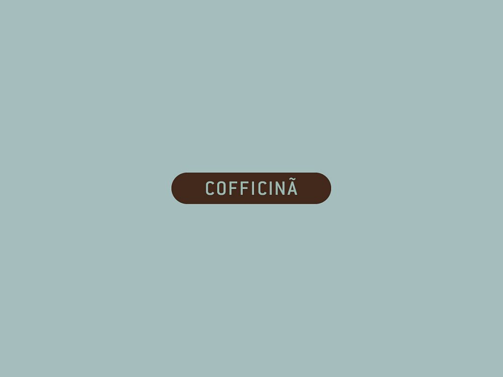Cofficinã - work in progress